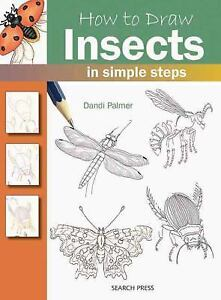 How to Draw Insects in Simple Steps by Dandi Palmer 2013 Paperback