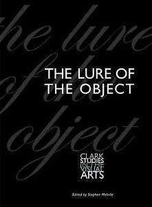 The Lure of the Object, Stephen Melville