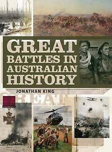 GREAT BATTLES IN AUSTRALIAN HISTORY - Jonathan King - NEW Paperback - FREE P & H