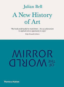 Mirror of the World A New History of Art Acceptable Julian Bell Book - Bilston, United Kingdom - Mirror of the World A New History of Art Acceptable Julian Bell Book - Bilston, United Kingdom