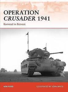 Operation Crusader 1941: Rommel in Retreat (Campaign), Ford, Ken, New, Paperback