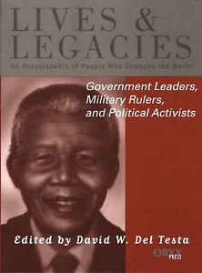Government Leaders, Military Rulers, and Political Activists: An Encyclopedia of