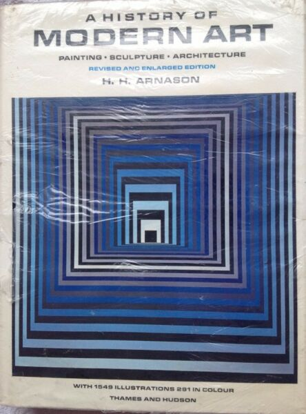 A History of Modern Art - Painting, Sculpture & Architecture - H H Arnason