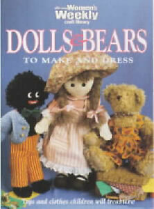 Dolls and Bears to Make and Dress (The Australian Women's Weekly), Good Conditio