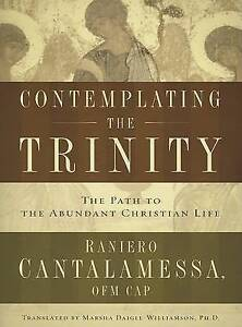 """Contemplating the Trinity: Path to the Abundant Christian Life"" Cantalamessa"