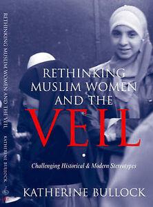 Bullock-Rethinking Muslim Women & Veil (Hb)  BOOK NEW