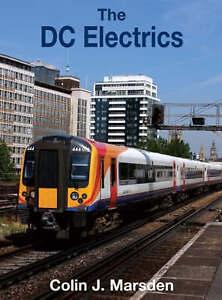 The DC Electrics by Colin J. Marsden (Hardback, 2008)