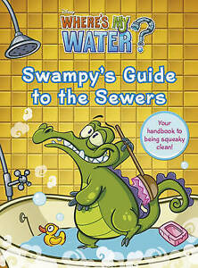 WALT DISNEY PIC-WHERE`S MY WATER: SWAMPY`S OFFICI  BOOK NEW