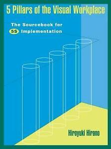 5 Pillars of the Visual Workplace: Sourcebook for 5S Implementation by...