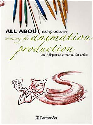 All About Techniques in Drawing for Animation Production: An Indispensable Manua