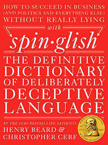 Spinglish Definitive Dictionary Deliberately Deceptive Language by Beard Henry