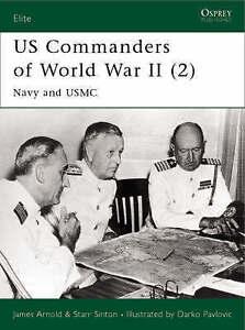 US Commanders of World War II (2) Navy & USMC by James Arnold