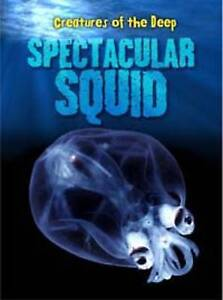 Creatures of the Deep: Spectacular Squid