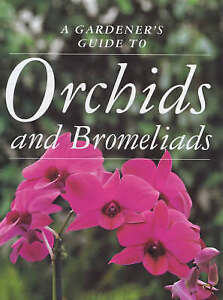Orchids and Bromeliads by Murdoch Books  EXCELLENT PAPERBACK   H6