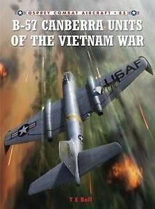 Osprey Combat Aircraft No. 85 - B57 Canberra Units of the Vietnam War.
