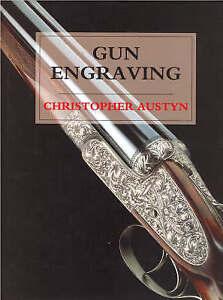 Gun Engraving-Hardcover – February 6, 1998-By Christopher Austyn