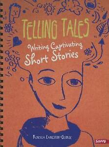 Telling Tales: Writing Captivating Short Stories by Langston-George, Rebecca