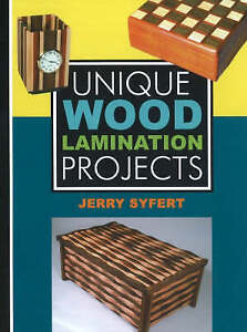 Unique Wood Laminated Projects by Jerry Syfert (Hardback, 2005)