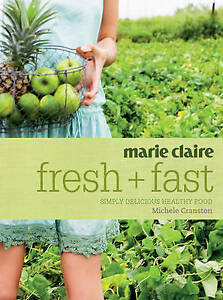 Marie Claire Fresh + Fast: Simply Delicious Healthy Food-ExLibrary