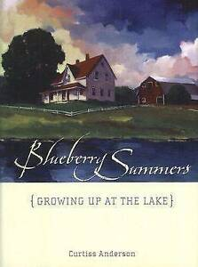 Blueberry Summers Growing Up at the Lake Curtiss Anderson New Book - Hereford, United Kingdom - Blueberry Summers Growing Up at the Lake Curtiss Anderson New Book - Hereford, United Kingdom