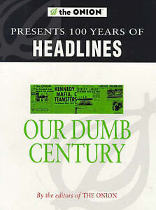 The Onion Presents 100 Years of Headlines Our Dumb Century 1999 Paperback