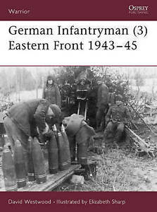 German Infantryman: Eastern Front, 1943-45: 3 by David Westwood (Paperback,...