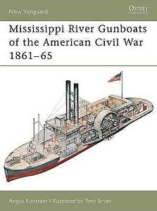 Mississippi River Gunboats of the American Civil War by Angus Konstam...