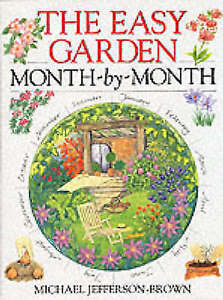 The Easy Garden Month-by-month by Michael Jefferson-Brown (Hardback, 1995)