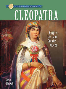 NEW Sterling Biographies®: Cleopatra: Egypt's Last and Greatest Queen