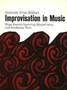 Improvisation in Music: Ways Toward Capturing Musical Ideas and Developing...