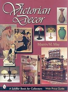 VICTORIAN DECOR (Schiffer Book for Collectors), MAY, MARTIN, Good, Hardcover