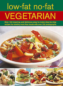 Low-Fat No-Fat Vegetarian: Over 180 inspiring and delicious easy-to-make step-by