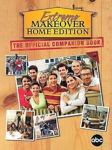 Extreme makeover home edition: the official companion book by Madison Press