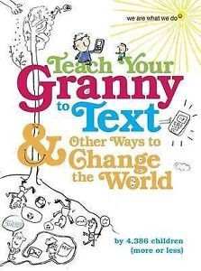 Teach-Your-Granny-to-Text-We-Are-What-We-Do-We-Are-What-We-Do-Book