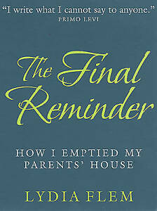 Final Reminder: How I Emptied My Parents' House by Lydia Flem | Paperback Book |