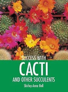 Success-with-Cacti-and-Other-Succulents-by-Shirley-Anne-Bell-2006-Paperback