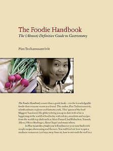 The Foodie Handbook The almost Definitive Guide to Gastronomy Pim Techamuanv - Hereford, United Kingdom - The Foodie Handbook The almost Definitive Guide to Gastronomy Pim Techamuanv - Hereford, United Kingdom