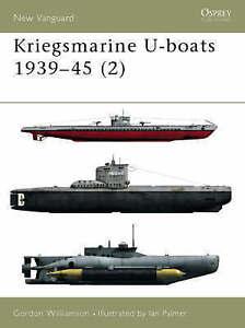 Kriegsmarine U-boats 1939–45 (2) (New Vanguard) by Gordon Williamson