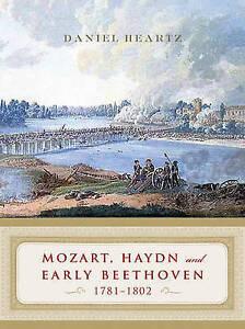 Mozart, Haydn and Early Beethoven – 1781–1802, Daniel Heartz