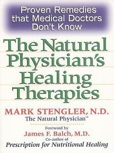 Natural Physician's Healing Therapies: Proven Remedies that Medical Doctors Don