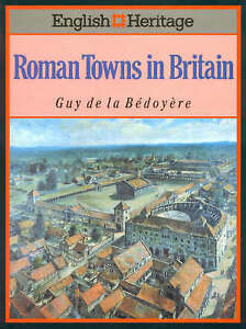 The English Heritage Book of Roman Towns, Bedoyere, Guy de la | Hardcover Book |