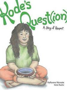 Kode's Quest(ion): A Story of Respect By Vermette, Katherena -Paperback