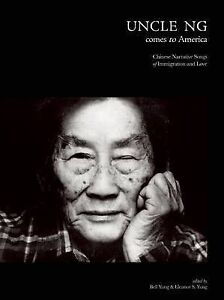 Uncle Ng Comes to America: Chinese Narrative Songs of Immigration and Love by...
