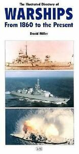 The Illustrated Directory of Warships: From 1860 to the Present