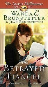 The Betrayed Fiancee: The Amish Millionaire Part 3 Brunstetter, Wanda E.