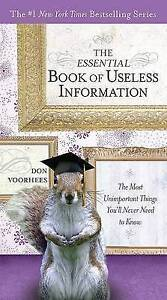 The Essential Book of Useless Information: The Most Unimportant Things-ExLibrary