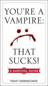 You're a Vampire: That Sucks!: A Survival Guide by Dicce, Domenick -Paperback