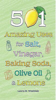 501 Amazing Uses for Salt, Vinegar, Baking Soda, Olive Oil and Lemons Vinegar Baking Soda