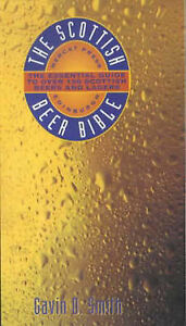 """NEW"" The Scottish Beer Bible: The Essential Guide to Over 150 Scottish Beers an"