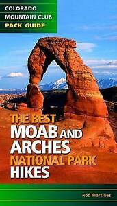 The Best Moab and Arches National Park Hikes by Martinez, Rod -Paperback